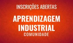 Processo seletivo para Aprendizagem Industrial - Comunidade